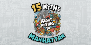 15 myths about moving to manhattan